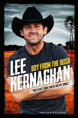 NEW Boy from the Bush  By Lee Kernaghan Hardcover Free Shipping