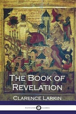 Book of Revelation, Paperback by Larkin, Clarence, ISBN-13 9781545455746 Free...