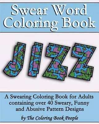 40 Sweary, Funny and Abusive Pattern Designs : Swear Word Coloring Book, Pape...