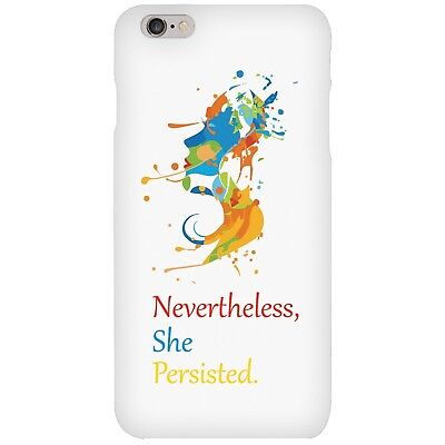 iPhone 6 6s Case. Nevertheless She Persisted. Hard Plastic. Soft Touch Finish...