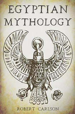 Egyptian Mythology : A Concise Guide to the Ancient Gods and Beliefs of Egypt...