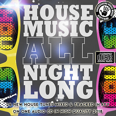 House Music All Night Long 2018 NEW MIXED CD DJ HOUSE DANCE CLUB ORGAN SYNTHS