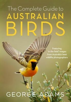 NEW Complete Guide to Australian Birds By George Adams Paperback Free Shipping
