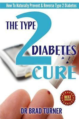 Type 2 Diabetes Cure : How to Naturally Prevent & Reverse Type 2 Diabetes, Pa...