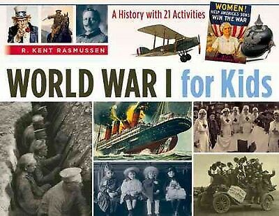 World War I for Kids : A History With 21 Activities, Paperback by Rasmussen, ...