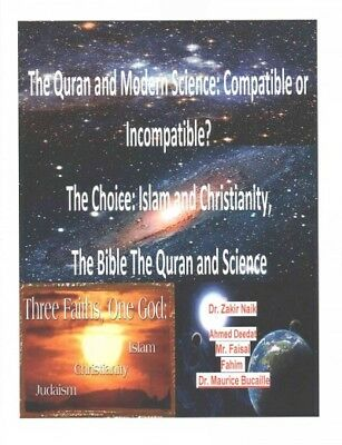 Quran and Modern Science : Compatible or Incompatible? the Choice: Islam and ...