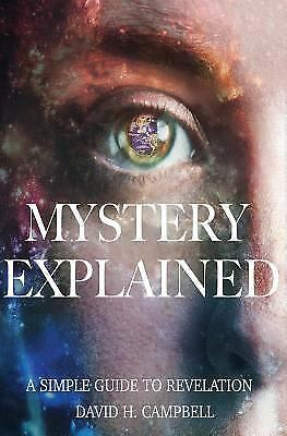 Mystery Explained : A Simple Guide to Revelation, Paperback by Campbell, Davi...