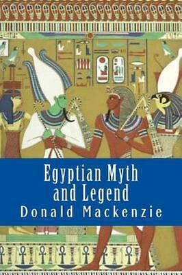 Egyptian Myth and Legend, Paperback by MacKenzie, Donald, ISBN 1514156008, IS...