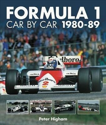 Formula 1 Car by Car 1980 - 1989, Hardcover by Higham, Peter, ISBN 1910505234...