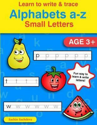 Learn to Write & Trace Alphabets A-z : Small Letters, Paperback by Sachdeva, ...
