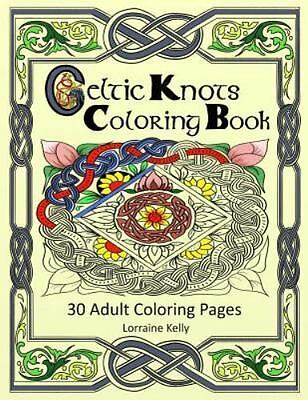 Celtic Knots Coloring Book, Paperback by Kelly, Lorraine T., ISBN 1533435944,...