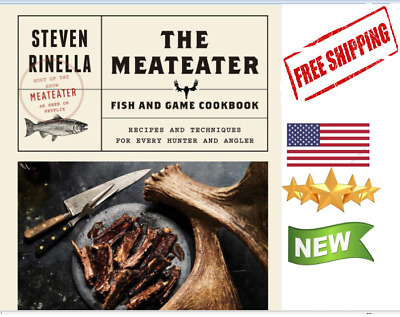 The MeatEater Fish & Game Cookbook by Steven Rinella Hardcover NEW