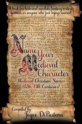 Name Your Medieval Character: Medieval Christian Names (12th-13th Centuries),...