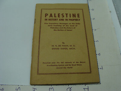 Original Vintage -- PALESTINE in History and in Prophecy M R De Haan, 38pgs