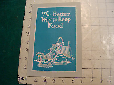 Vintage booklet: THE BETTER WAY TO KEEP FOOD; 1940'S Frigidaire