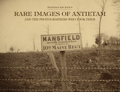Rare Images of Antietam: And the Photographers Who Took Them