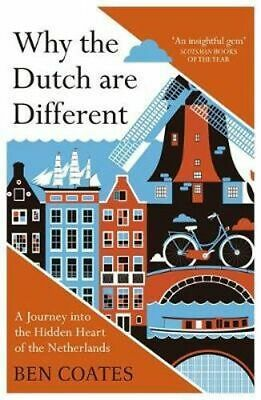 NEW Why the Dutch are Different By Ben Coates Paperback Free Shipping