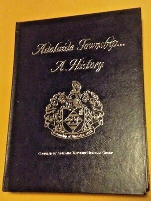 Adelaide Township...A History by Adelaide Township Heritage Group (2001)