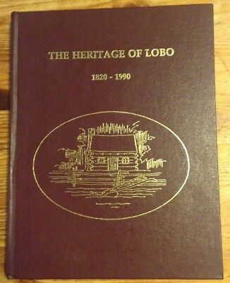 THE HERITAGE OF LOBO 1820 - 1990 by Lobo Township Heritage Group Middlesex Co ON