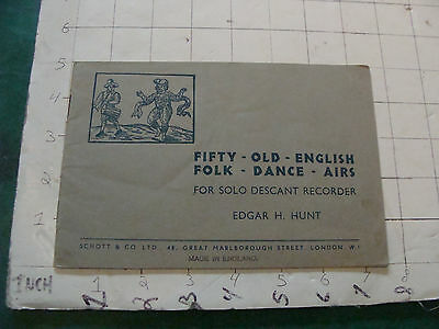 Vintage original1939 FIFTY OLD ENGLISH FOLK DANCE AIRS for solo descant recorder