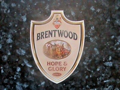 Brentwood Hope & Glory beer pump clip sign