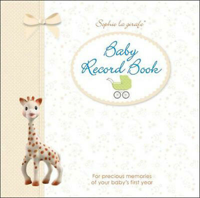 Sophie la girafe Baby Record Book: For Precious Memories of Your Baby's First Ye