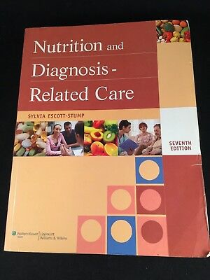 NUTRITION AND DIAGNOSIS-RELATED CARE by Sylvia Escott-Stump 2012 7th Edition