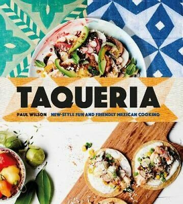 NEW Taqueria By Paul Wilson Hardcover Free Shipping