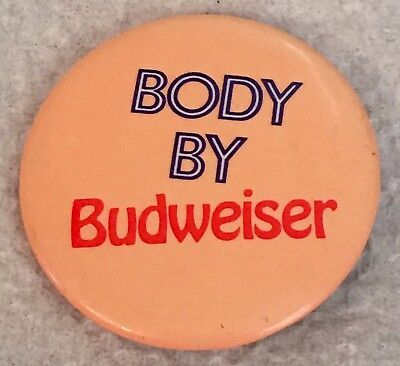 RARE  1980's Pink/Peach BODY BY BUDWEISER PINBACK Retro Collectible