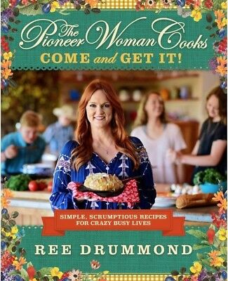 The Pioneer Woman Cooks: Come and Get It!: Simple by Ree Drummond