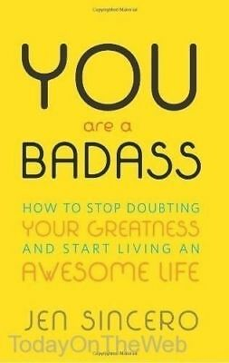 You Are a Badass : How to Stop Doubting Your Greatness and Start Living.....
