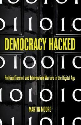 NEW Democracy Hacked By Martin Moore Paperback Free Shipping