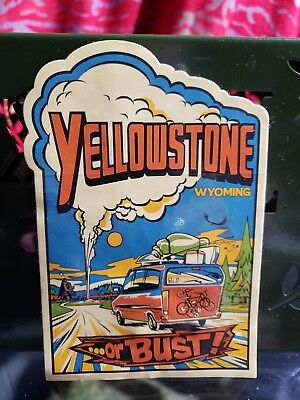 Wyoming~ Yellowstone Or Bust! Vintage Art Vinyl Sticker~Preowned