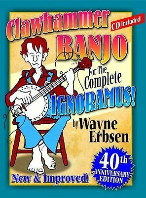 Clawhammer Banjo For The Complete Ignoramus! : 40th Anniversary Edition, Pape...