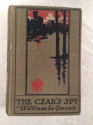 William Le Queux - The Czar's Spy - 1st/1st 1905 Hodder - Tsarist Russia, Scarce