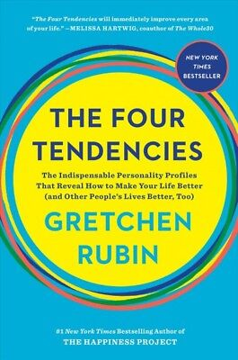 Four Tendencies : The Indispensable Personality Profiles That Reveal How to M...