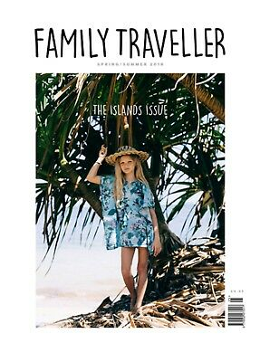 Family Traveller Magazine Spring / Summer 2018 ~ The Islands Issue ~ New ~