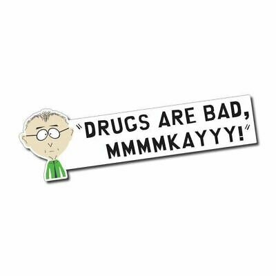 Drugs are Bad Sticker / Decal - Mr. Mackey South Park 420 Dope Funny Ute 4x4 Car