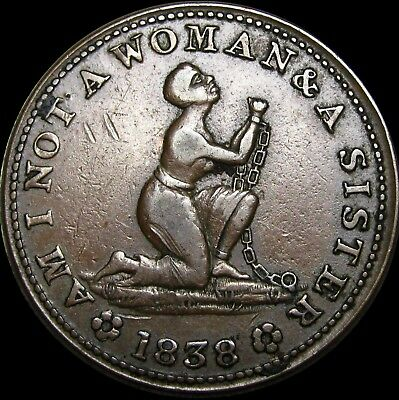 1838 Hard Times Token Am I Not a Woman and a Sister Slavery Medal RARE #I383