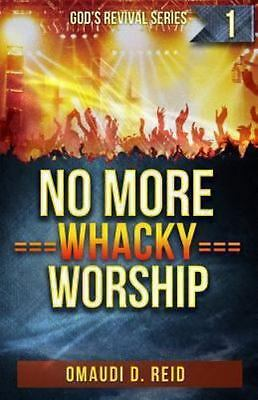 No More Whacky Worship, Paperback by Reid, Omaudi D.; Joseph, Ronald; Collins...