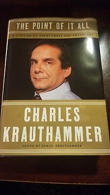 The Point of It All: A Lifetime by Charles Krauthammer Hardcover