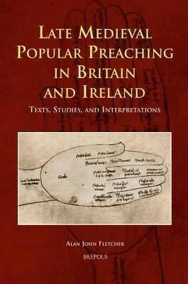 Late Medieval Popular Preaching in Britain and Ireland : Texts, Studies, and ...