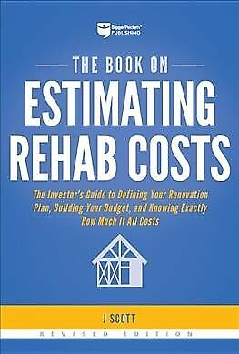 Book on Estimating Rehab Costs : The Investor's Guide to Defining Your Renova...