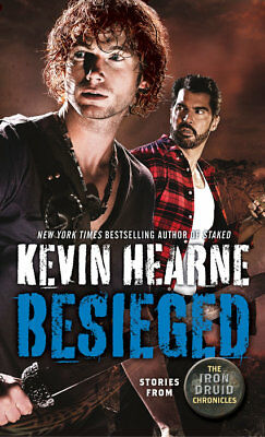Stories from the Iron Druid Chronicles: Besieged by Kevin Hearne (2018, MM PB)
