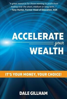 NEW Accelerate Your Wealth By Dale Gillham Paperback Free Shipping