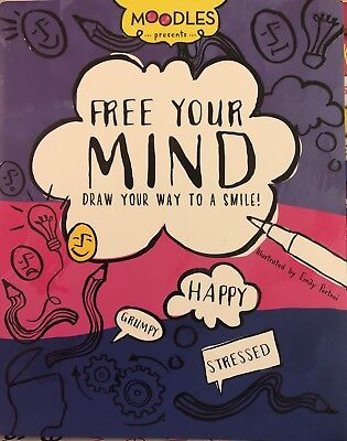 Moodles Presents Free Your Mind: Draw Your Way to a Smile! by Emily Portnoi (Pap