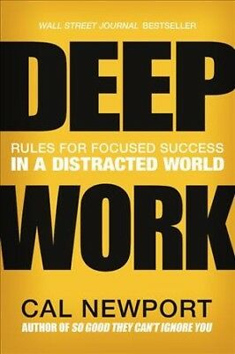 Deep Work : Rules for Focused Success in a Distracted World, Hardcover by New...