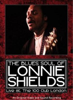 Blues Soul of Lonnie Shields: Live at the 100 Club London (UK IMPORT) DVD NEW