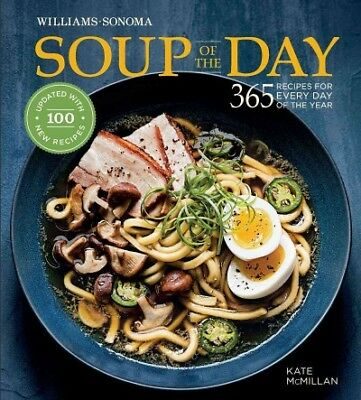 Soup of the Day : 365 Recipes for Every Day of the Year, Hardcover by McMilla...