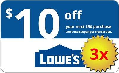 THREE 3x Lowes $10 OFF $50 InStore and Online3Coupons---Fast Delivery-----